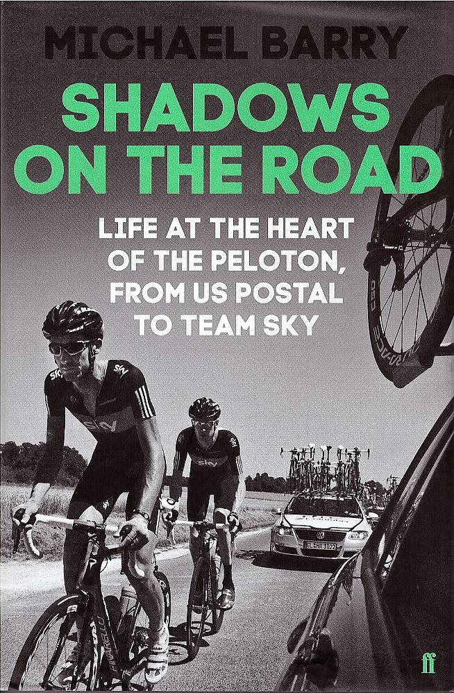 Michael Barry's Shadows on the Road tells of his life in the the US Postal and Team Sky pro cycling teams.